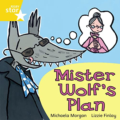 Rigby Star Independent Yellow Reader 9 Mister Wolf's Plan By Michaela Morgan