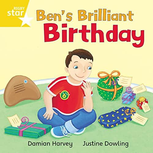 Rigby Star Independent Yellow Reader 10: Ben's Brilliant Birthday by Unknown Author
