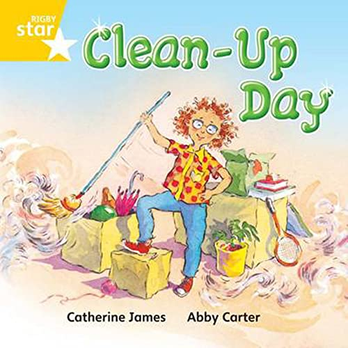 Rigby Star Independent Yellow Reader 11: Clean up day By Catherine James