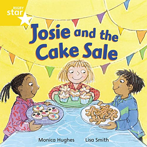 Rigby Star Independent Yellow Reader 12 Josie and the Cake Sale By etc.