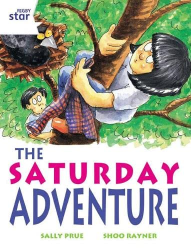 Rigby Star Independent White Reader 2 The Saturday Adventure By Sally Prue