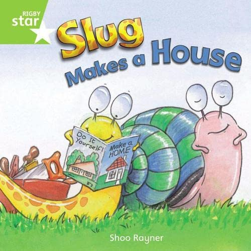 Rigby Star Independent Year 1 Green Fiction Slug Makes A House Single By Shoo Rayner