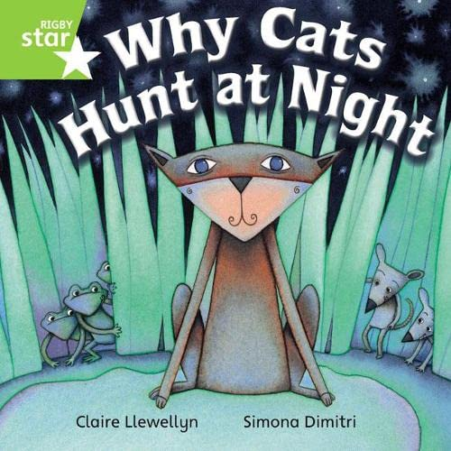 Rigby Star Independent Year 1 Green Fiction Why Cats Hunt At Night Single By Claire Llewellyn