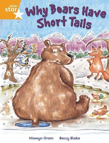Rigby Star Independent Year 2 Orange Fiction Why Bears Have Short Tails Single: Orange Level Fiction By Hiawyn Oram