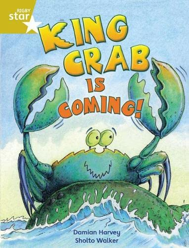 Rigby Star Independent Year 2 Gold Fiction King Crab Is Coming! By Damian Harvey