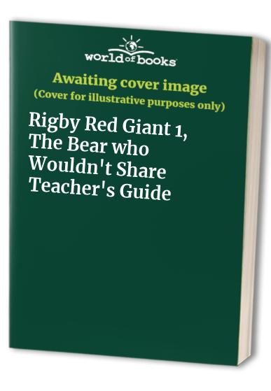 Rigby Red Giant 1, The Bear who Wouldn't Share Teacher's Guide