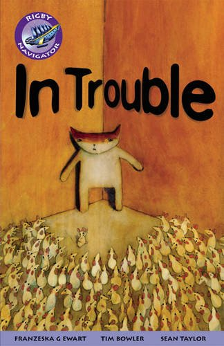 Navigator Fiction Yr 5/P6:In Trouble By Not Available (NA)