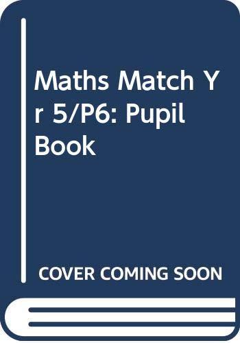 Maths Match Yr 5/P6: Pupil Book