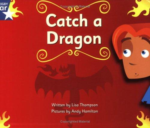 Clinker Castle Blue Level Fiction: Catch a Dragon Single By Lisa Thompson