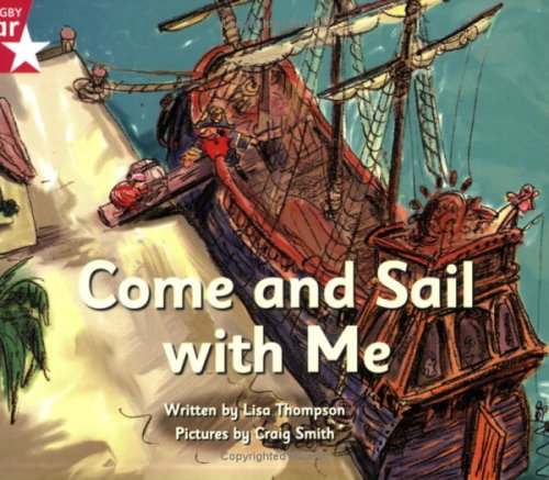 Pirate Cove Pink Level Fiction: Come and Sail with Me By Lisa Thompson