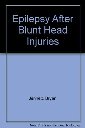 Epilepsy After Blunt Head Injuries By Bryan Jennett