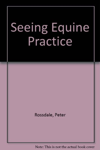 Seeing Equine Practice By Peter Rossdale