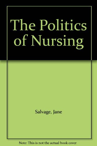 The Politics of Nursing By Jane Salvage