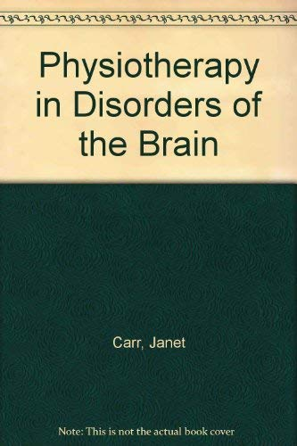 Physiotherapy in Disorders of the Brain By Janet Carr