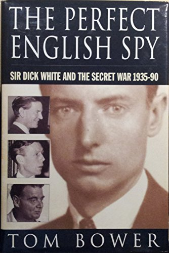The Perfect English Spy By Tom Bower