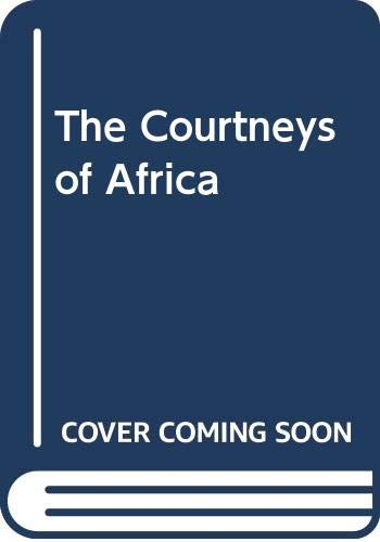 The Courtneys of Africa By Wilbur Smith