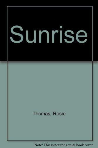 Sunrise By Rosie Thomas