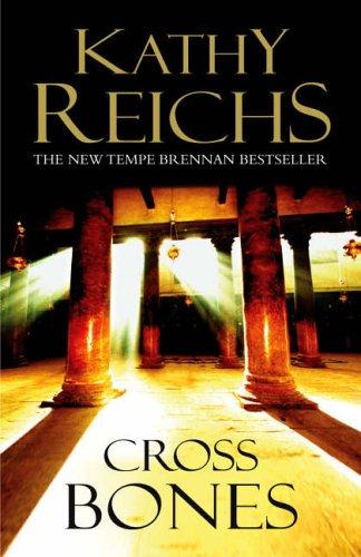 Cross Bones By Kathy Reichs