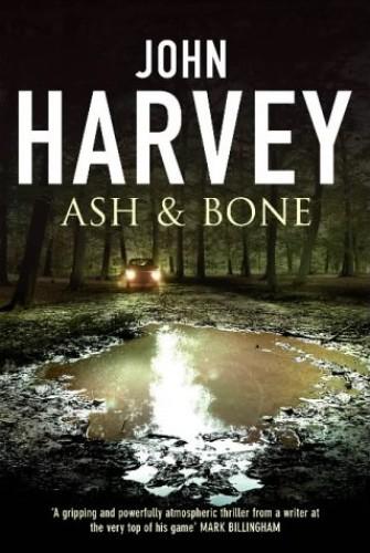 Ash and Bone By John Harvey