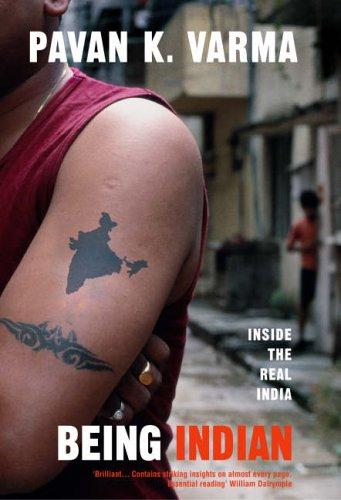 Being Indian By Pavan K. Varma