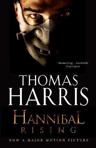 Hannibal Rising: (Hannibal Lecter) by Thomas Harris