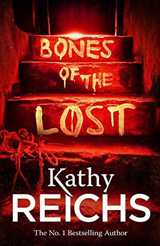 Bones of the Lost: (Temperance Brennan 16) by Kathy Reichs