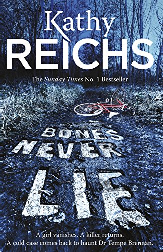 Bones Never Lie: (Temperance Brennan 17) by Kathy Reichs