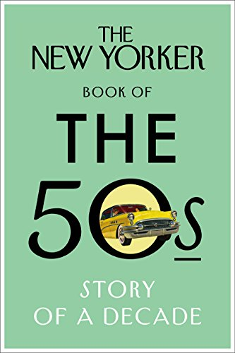 The New Yorker Book of the 50s By The New Yorker Magazine