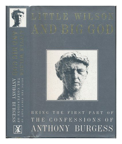 Little Wilson and Big God By Anthony Burgess