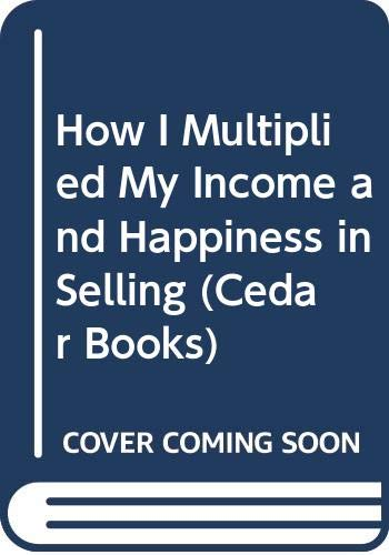 How I Multiplied My Income and Happiness in Selling (Cedar Books) By Frank Bettger