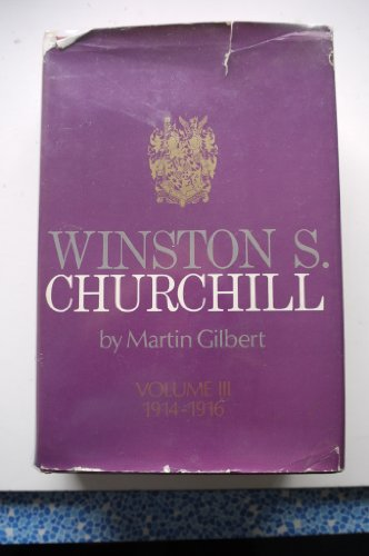 Winston S Churchill, volume III: 1914-1916: 1914-... by Gilbert, Martin Hardback