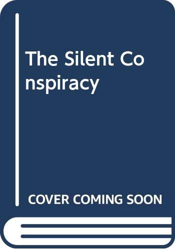 The Silent Conspiracy By Stephen Dorril