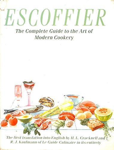 The Complete Guide To The Art Of Modern Cookery By Escoffier A Hardback Book 9780434239016 Ebay