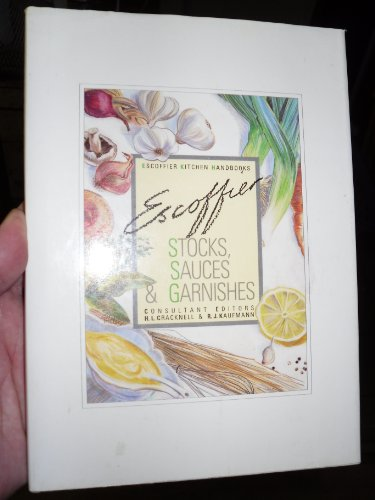 Stocks, Sauces and Garnishes (Escoffier Kitchen Handbooks) by Edited by H. L. Cracknell