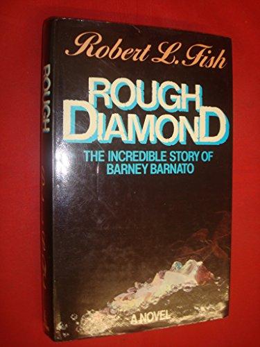 Rough Diamond By Robert L. Fish