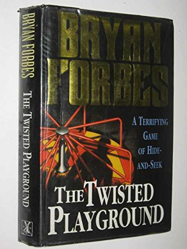 The Twisted Playground By Bryan Forbes