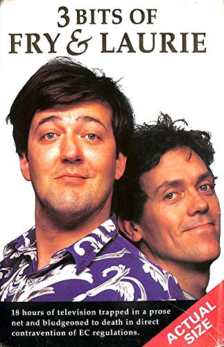 Three Bits of Fry and Laurie By Stephen Fry
