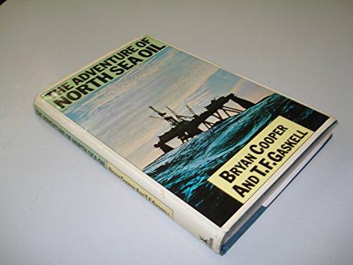 Adventure of North Sea Oil By Bryan Cooper