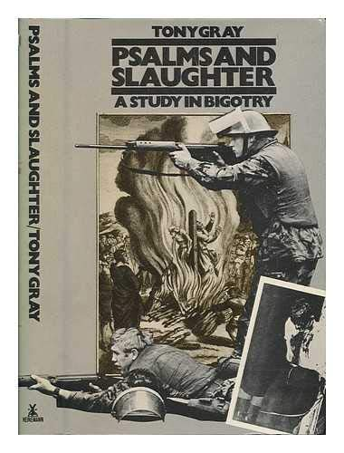 Psalms and Slaughter By Tony Gray