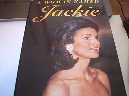 A Woman Named Jackie By C.David Heymann