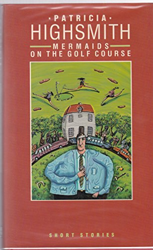 Mermaids on the Golf Course By Patricia Highsmith