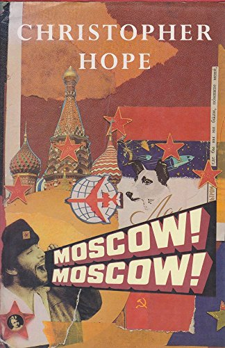 Moscow, Moscow by Christopher Hope