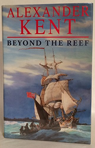 Beyond the Reef by Alexander Kent