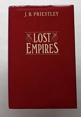 Lost Empires By J. B. Priestley