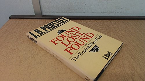 Found, Lost, Found, or the English Way of Life By J. B. Priestley