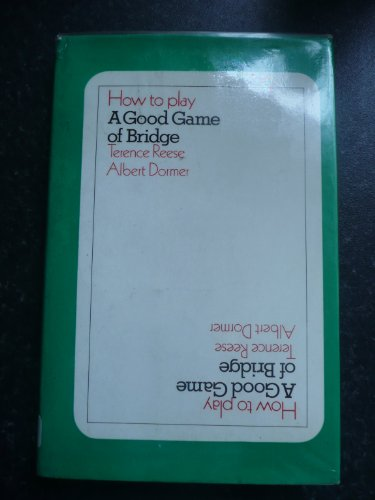 How to Play a Good Game of Bridge By Terence Reese