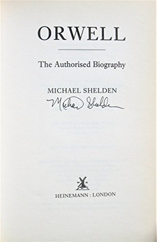 George Orwell: The Authorised Biography by Michael Shelden