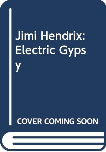 Jimi Hendrix: Electric Gypsy By Harry Shapiro