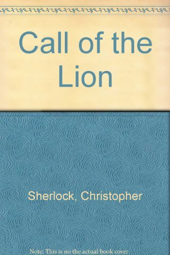 Call of the Lion By Christopher Sherlock