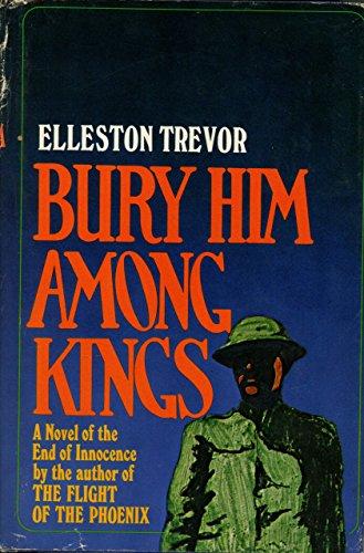 Bury Him Among Kings by Elleston Trevor